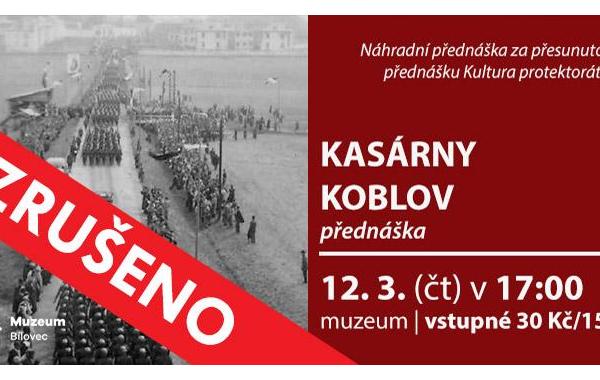 KASÁRNY KOBLOV - ZRUŠENO!
